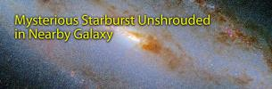 Mysterious Starburst Unshrouded in Nearby Galaxy