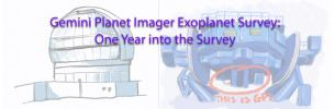 Gemini Planet Imager Exoplanet Survey – One Year into the Survey