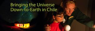 Bringing the Universe Down-to-Earth in Chile
